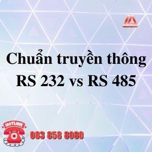 CHUẨN TRUYỀN THÔNG RS232 VÀ RS485 LÀ GÌ?