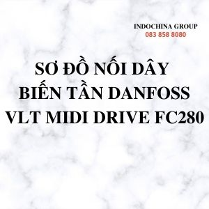 SƠ ĐỒ NỐI DÂY  BIẾN TẦN DANFOSS VLT MIDI DRIVE FC280