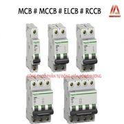 Đặc điểm khác biệt giữa MCB, MCCB, ELCB, RCCB
