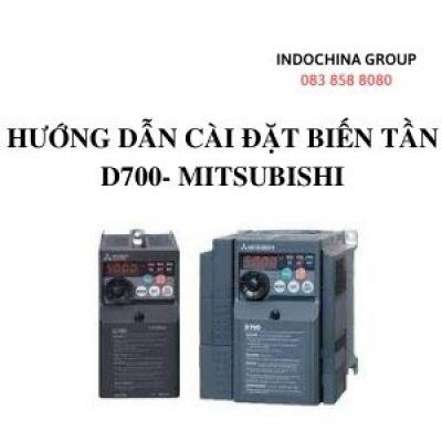HƯỚNG DẪN CÀI ĐẶT BIẾN TẦN D700 - MITSUBISHI
