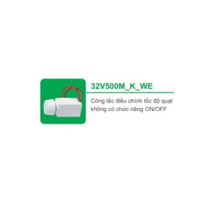CÔNG TẮC ĐIỀU CHÌNH TỐC ĐỘ QUẠT 32V500M_K_WE - SERIES S-CLASSIC