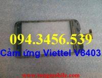 Cảm ứng Viettel V8403, touch viettel V8403