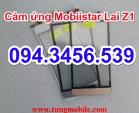Cảm ứng Mobiistar Lai Z1, touch lai z1, thay màn hình cảm ứng mobiistar Lai Z1, thay mặt kính lai Z1