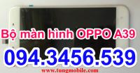 Màn hình OPPO A39, lcd oppo A39, màn hình cảm ứng oppo A39, man hinh oppo a39, thay màn hình cảm ứng