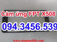 Cảm ứng FPT X508, touch FPT X508, cảm ứng điện thoại fpt x508, thay mặt kính cảm ứng điện thoại fpt
