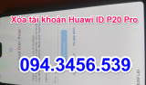 Xóa tài khoản Huawei P20 Pro, xóa ID Huawei P20 Pro