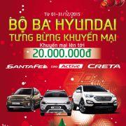 """Chương trình khuyến mại """"Bộ ba Hyundai - Tưng bừng khuyến mại"""""""