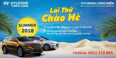 LÁI THỬ CHÀO HÈ cùng HYUNDAI LONG BIÊN vào thứ 7 tuần này, ngày 02/06/2018