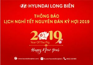 Thông báo LỊCH NGHỈ TẾT NGUYÊN ĐÁN KỶ HỢI 2019  - Hyundai Long Biên