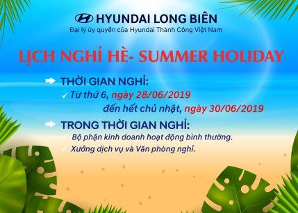 Thông báo LỊCH NGHỈ HÈ - SUMMMER HOLIDAY 2019   HYUNDAI LONG BIÊN