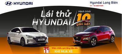 LÁI THỬ HYUNDAI - HÀNH TRÌNH 10 NĂM GẮN KẾT tại Showroom Hyundai Long Biên, ngày 14/09/2019