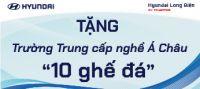 Hyundai Long Biên tặng Trường Trung cấp nghề Á Châu 10 chiếc ghế đá
