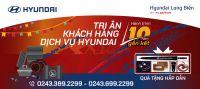 """Chương trình """"Tri ân khách hàng dịch vụ Hyundai – Hành trình 10 năm gắn kết"""""""