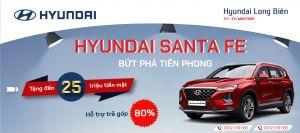 Tặng đến 25 triệu đồng - Hỗ trợ trả góp tới 80% khi mua HYUNDAI SANTA FE tại Hyundai Long Biên