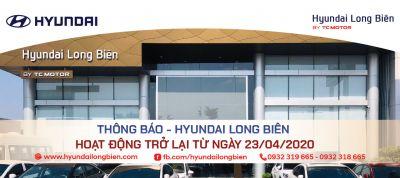 HYUNDAI LONG BIÊN làm việc trở lại từ ngày 23/04/2020