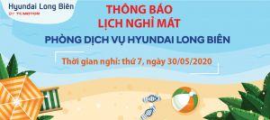 Thông báo lịch nghỉ mát PHÒNG DỊCH VỤ, ngày 30/05/2020|Hyundai Long Biên by TC MOTOR