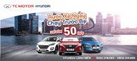 """Chương trình """"RƯỚC XE NGAY – CHẠY TRƯỚC BẠ"""" cùng nhiều ưu đã lớn tại Hyundai Long Biên"""