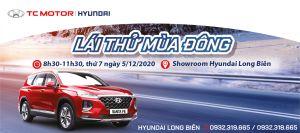 """""""LÁI THỬ MÙA ĐÔNG"""" và TRẢI NGHIỆM CÁC DÒNG XE HYUNDAI tại showroom Hyundai Long Biên, ngày 5/12/2020"""