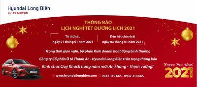 Hyundai Long Biên thông báo lịch nghỉ Tết dương lịch 2021