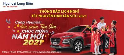 Thông báo LỊCH NGHỈ TẾT NGUYÊN ĐÁN TÂN SỬU 2021 - Hyundai Long Biên by TC MOTOR