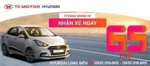 HYUNDAI GRAND I10 NHẬN XE NGAY - CHỈ TỪ 65 TRIỆU | Hyundai Long Biên by TC MOTOR