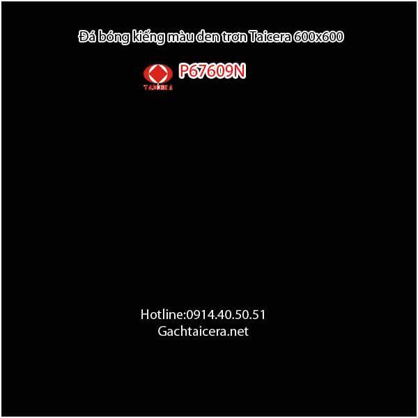 Đá bóng kiếng đen trơn 60x60 Taicera P67609N
