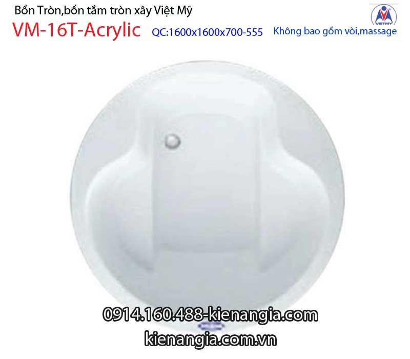 Bồn xây tròn Acrylic Việt Mỹ VM-16T-Acrylic