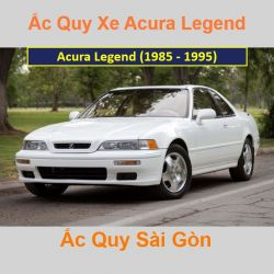 Bình ắc quy xe ô tô Acura Sedan Legend (1985 - 1995)