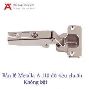 Bản Lề Trùm Ngoài Metalla A 110° Không Bật Hafele 315.31.550