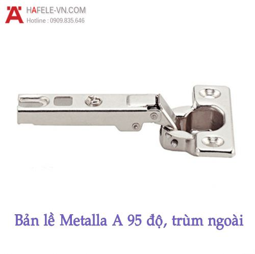 Bản Lề Metalla A 95° Trùm Ngoài Hafele 311.81.500