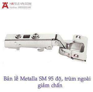 Bản Lề Trùm Ngoài Metalla SM 95º Hafele 315.08.850