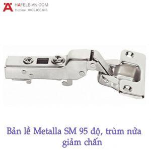 Bản Lề Trùm Nửa Metalla SM 95º Hafele 315.08.851