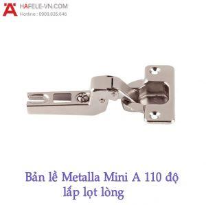 Bản Lề Lọt Lòng Metalla Mini A 110º Hafele 311.01.072