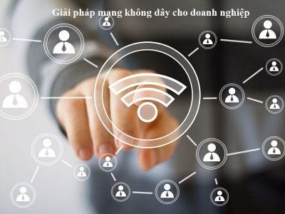 Giải pháp mạng không dây cho doanh nghiệp