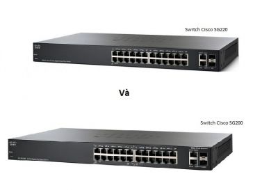 So sánh Switch Cisco SG200 với Switch Cisco SG220