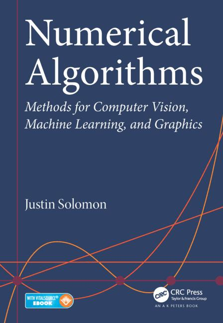 Numerical Algorithms Methods for Computer Vision, Machine Learning, and Graphics