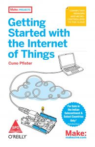 Getting Started with the Internet of Things Connecting Sensors and Microcontrollers to the Cloud
