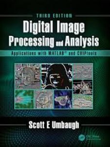 Digital Image Processing and Analysis Application with Matlab and CVIPtools