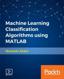 [Packt] Machine Learning Classification Algorithms using MATLAB