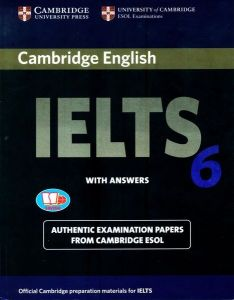 Cambridge IELTS Academic 6 with answers