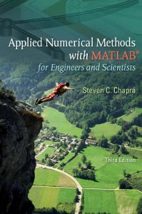 Applied Numerical Methods with MATLAB For Engineers and Scientists 3rd Edition + Solution manual