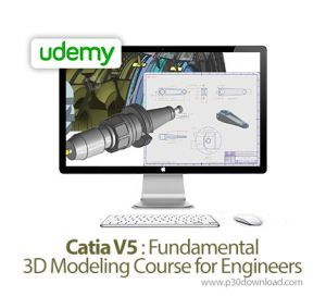 CATIA V5 Fundamental 3D modeling course for engineers