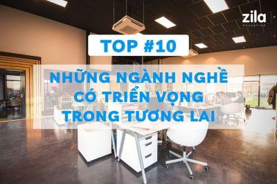 Top 10 những ngành nghề có triển vọng trong tương lai