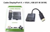 Cáp DisplayPort K to VGA L KM (KY-W 361W)