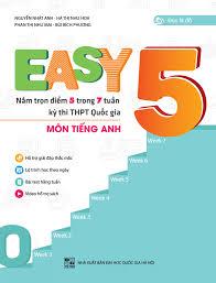 Easy nắm trọn điểm 5 trong 7 tuần kỳ thi thpt quốc gia môn tiếng anh