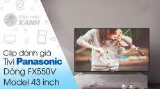 Android Tivi Panasonic 4K 43 inch 43FX550V