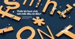 Thiết kế font chữ, nên bắt đầu từ đâu?