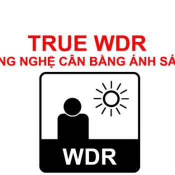 True WDR - Công nghệ cân bằng ánh sáng