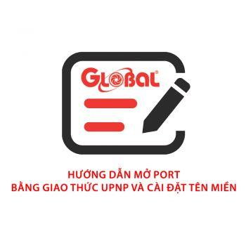 Hướng dẫn mở port bằng giao thức UPnP và cài đặt tên miền