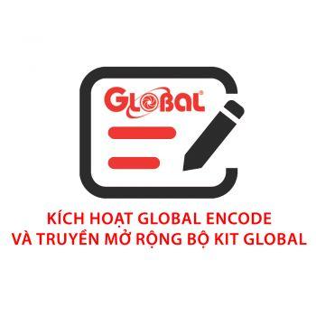 Kích hoạt Global Encode và Truyền mở rộng bộ KIT GLOBAL